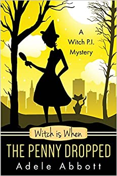 Book Witch Is When The Penny Dropped: Volume 6 (A Witch P.I. Mystery)