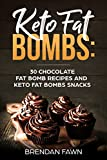Keto Fat Bombs: 30 Chocolate Fat Bomb Recipes and Keto Fat Bombs Snacks: Energy Boosting Choco Keto Fat Bombs Cookbook with Easy to Make Sweet Chocolate Fat Bomb Cookies and Sugar Free Keto Desserts