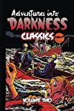 Adventures Into Darkness Classics: Volume Two (Volume 2)