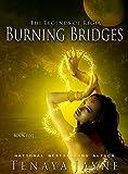 Burning Bridges (The Legends of Regia Book 5)