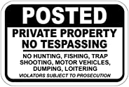 Posted Private Property No Trespassing No Hunting Fishing OSHA Metal Sign