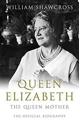 Queen Elizabeth: The Official Biography Of The Queen Mother