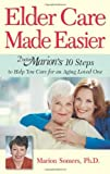Elder Care Made Easier, Marion Somers, 1886039801