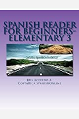 Spanish Reader for Beginners-Elementary 3: Short  Paragraphs Tranlated form Spanish to English (Volume 3) (Spanish Edition) Paperback