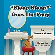 """""""Bloop, Bloop!""""  Goes the Poop"""