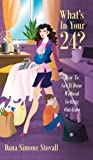 What's in Your 24?, Dana Simone Stovall, 1478711426