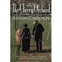 The Cherry Orchard / Reminiscences of Anton Chekhov