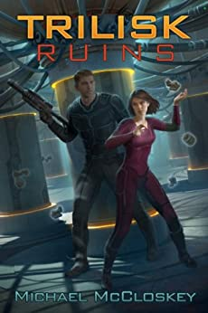 The Trilisk Ruins (Parker Interstellar Travels Book 1) by [McCloskey, Michael]