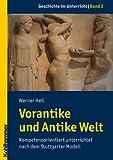 Vorantike und Antike Welt : Kompetenzorientiert Unterrichtet Nach Dem Stuttgarter Modell, Heil, Werner, 317021229X