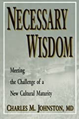 Necessary Wisdom: Meeting the Challenge of A New Cultural Matruity Paperback