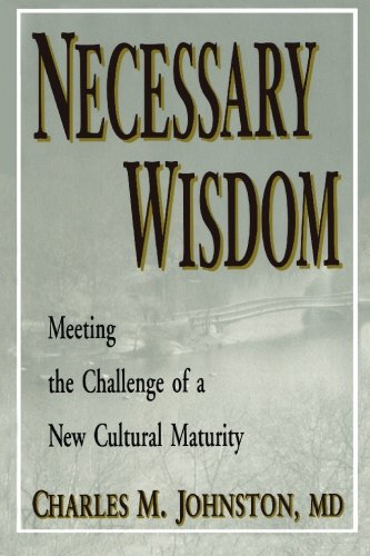 Necessary Wisdom: Meeting the Challenge of A New Cultural Matruity ebook