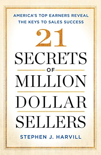 21 Secrets of Million-Dollar Sellers: America's Top Earners Reveal the Keys to Sales ()