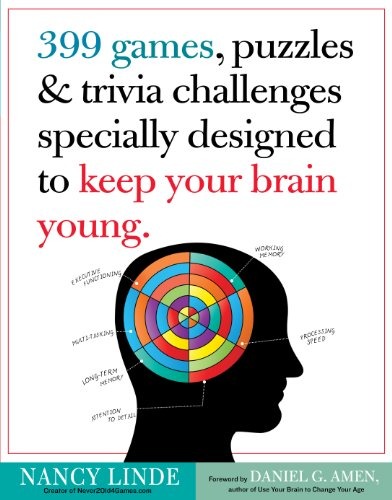 399 Games, Puzzles & Trivia to Keep Your Brain Young.