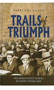Trails of Triumph by Rabbi Dov Eliach