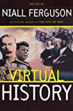 Virtual History: Alternatives And Counterfactuals by Niall Ferguson (1999-09-09)