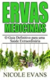 img - for Ervas Medicinais: O Guia Definitivo para uma Sa de Extraordin ria (Portuguese Edition) book / textbook / text book