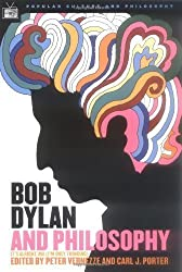 Bob Dylan and Philosophy: It's Alright Ma (I'm Only Thinking) (Popular Culture and Philosophy) published by Open Court (2005)