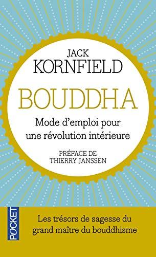 Bouddha: Mode d'emploi pour une révolution intérieure