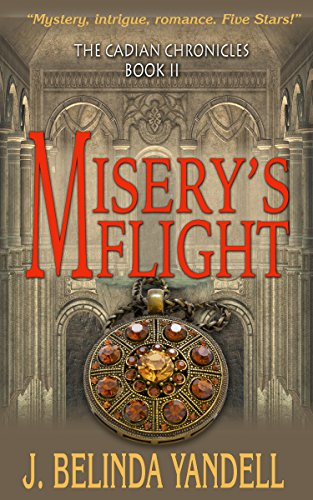 Misery's Flight (The Cadian Chronicles Book 2)