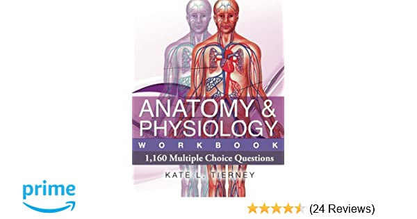 Anatomy & Physiology: 1, 160 Multiple Choice Questions: Ms Kate L ...