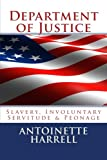 Department of Justice: Slavery, Peonage, and Involuntary Servitude