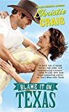 Blame It on Texas (Hotter in Texas, Book 2)