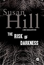 The Risk of Darkness: A Simon Serrailler Mystery
