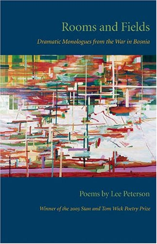Download Rooms and Fields: Dramatic Monologues from the War in Bosnia (Wick Poetry First Book) ebook