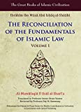 Reconciliation of the Fundamentals of Islamic Law: Al-Muwafaqat fi Usul al-Shari'a, Volume I (Great Books of Islamic Civilization)