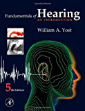 Fundamentals of Hearing, William A. Yost, 0123704731
