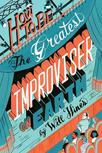 Pdf Arts How to Be the Greatest Improviser on Earth