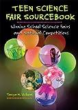 Teen Science Fair Sourcebook, Tanya M. Vickers, 0766027112