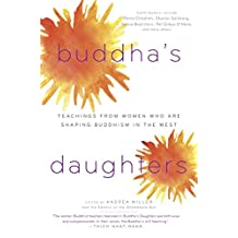 Buddha's Daughters: Teachings from Women Who Are Shaping Buddhism in the West