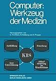 Computer: Werkzeug der Medizin : Kolloquium Datenverarbeitung und Medizin 7. -9. Oktober 1968 Schloß Reinhartshausen in Erbach Im Rheingau, Ehlers, C. Th. and Hollberg, N., 3662389363