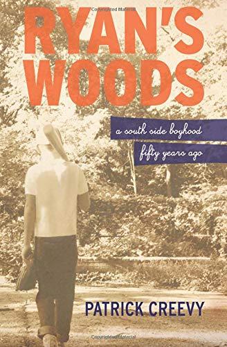 Read Online Ryan's Woods: A South Side Boyhood Fifty Years Ago pdf