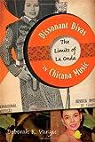 Dissonant Divas in Chicana Music, Deborah R. Vargas, 0816673160