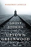 Image of Ghost Stories of Uptown Greenwood: The History & Mystery of the South Carolina Lakelands