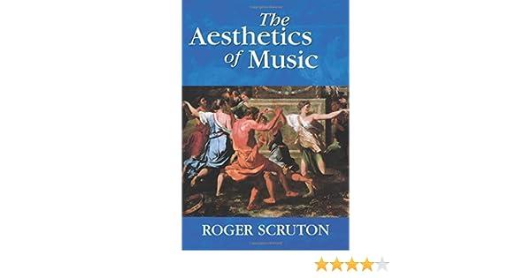 The Aesthetics of Music: Roger Scruton: 9780198167273: Books