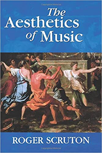 The Aesthetics of Music: Roger Scruton: 9780198167273