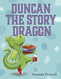 Duncan the Story Dragon by Amanda Driscoll (2015-06-09)
