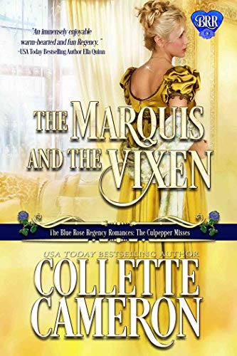 The Marquis and the Vixen: A Regency Romance Novel (The Blue Rose Regency Romances: The Culpepper Misses Book 2) by [Cameron, Collette]