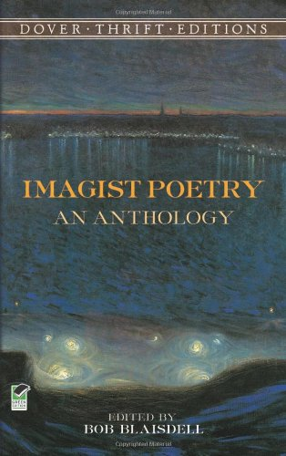 Imagist Poetry: An Anthology (Dover Thrift Editions)
