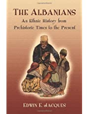 The Albanians: An Ethnic History from Prehistoric Times to the Present (2 Volume Set)