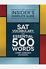 The Insider's Complete Guide to SAT Vocabulary: The Essential 500 Words Paperback