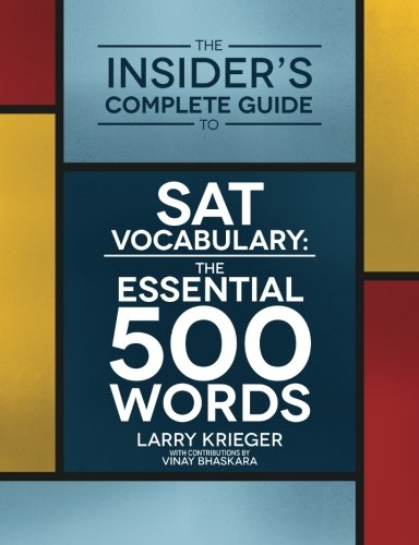 The Insider's Complete Guide to SAT Vocabulary: The Essential 500 Words [Mr. Larry Krieger] (Tapa Blanda)