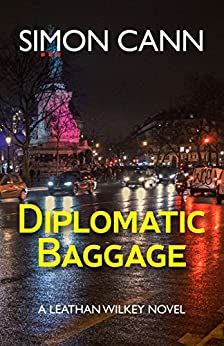 Diplomatic Baggage (Leathan Wilkey Book 2) by [Cann, Simon]