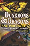 Dungeons and Dragons and Philosophy: Raiding the Temple of Wisdom (Popular Culture and Philosophy)