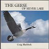The Geese of Silver Lake, Blacklock, Craig, 0896581144