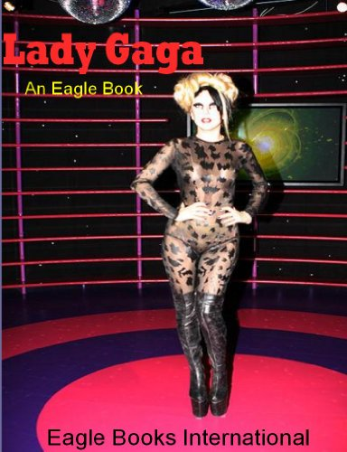 Lady Gaga: An  Eagle Book (Eagle Book Series 2)