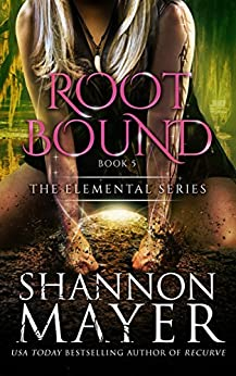 Rootbound (The Elemental Series Book 5) by [Mayer, Shannon]